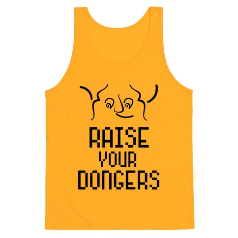 Raise Your Dongers Tank Top Lookhuman