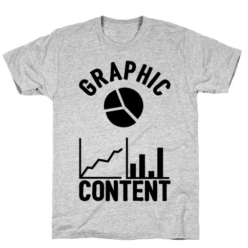Graphic Content T-Shirt