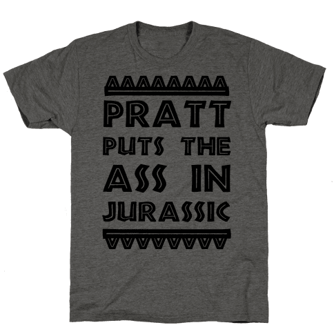 Pratt Puts the Ass in Jurassic