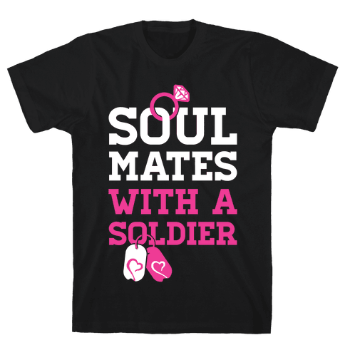 Soul Mates With A Soldier Mens T-Shirt
