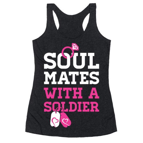 Soul Mates With A Soldier Racerback Tank Top