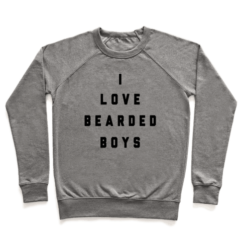 I Love Bearded Boys Pullover
