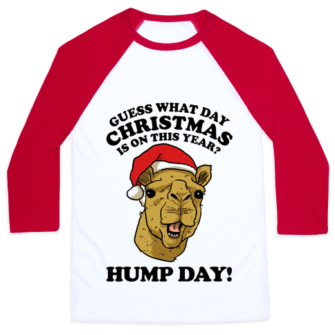 Guess What Day X-Mas Is On This Year (Camel Face)? Baseball Tee