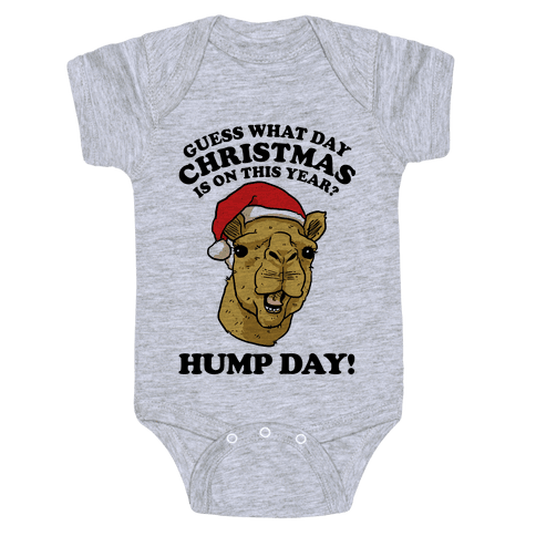 Guess What Day X-Mas Is On This Year (Camel Face)? Baby Onesy
