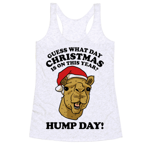 Guess What Day X-Mas Is On This Year (Camel Face)? Racerback Tank Top