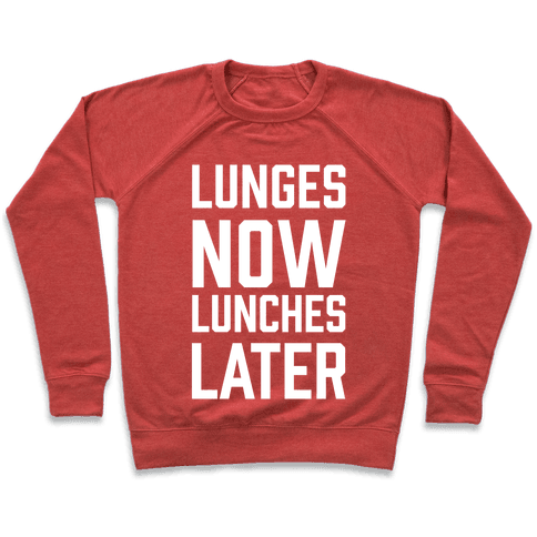 Lunges Now Lunches Later Pullover