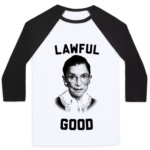 Lawful Good (Ruth Bader Ginsberg) Baseball Tee