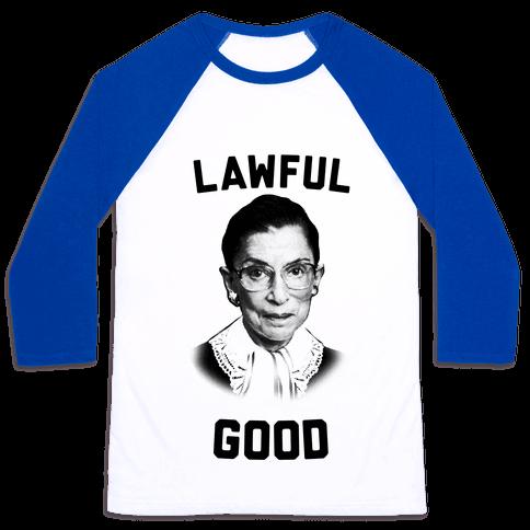 Lawful Good (Ruth Bader Ginsberg) Baseball Tee