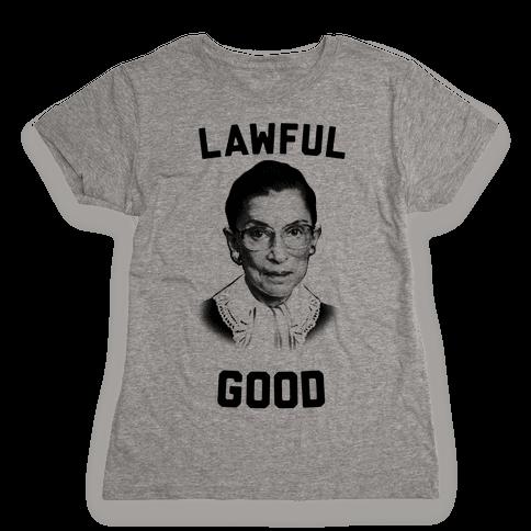 Lawful Good (Ruth Bader Ginsberg) Womens T-Shirt