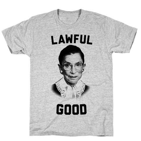 Lawful Good (Ruth Bader Ginsberg) T-Shirt