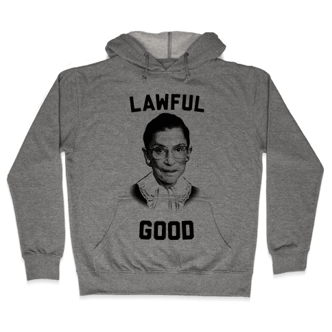 Lawful Good (Ruth Bader Ginsberg) Hooded Sweatshirt