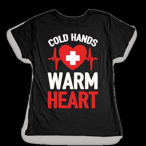 Cold Hands Warm Heart Womens T-Shirt