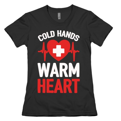 Cold Hands Warm Heart Womens T-Shirt