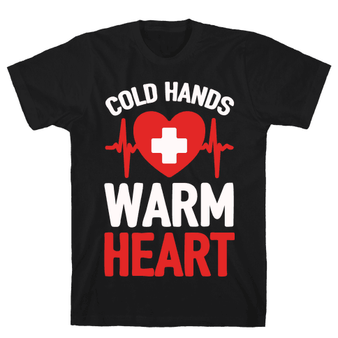 Cold Hands Warm Heart Mens T-Shirt