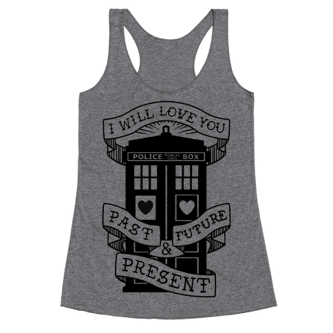 Doctor Who Love Past Future Present Racerback Tank Top