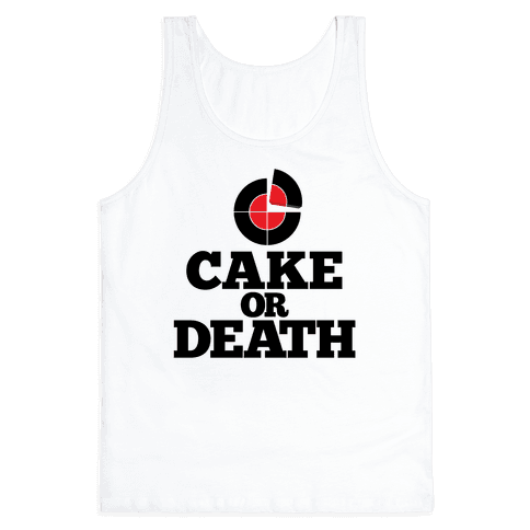 Cake Or Death? Tank Top