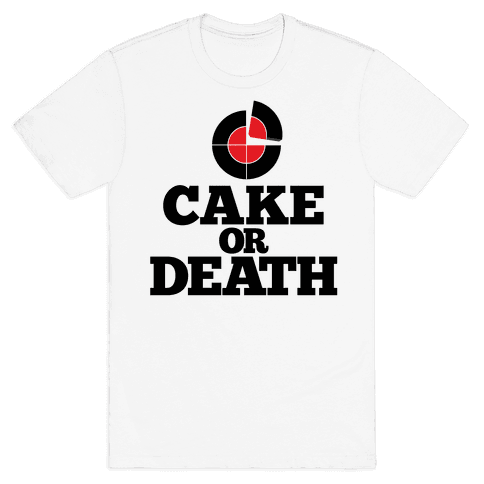 Cake Or Death? Mens T-Shirt