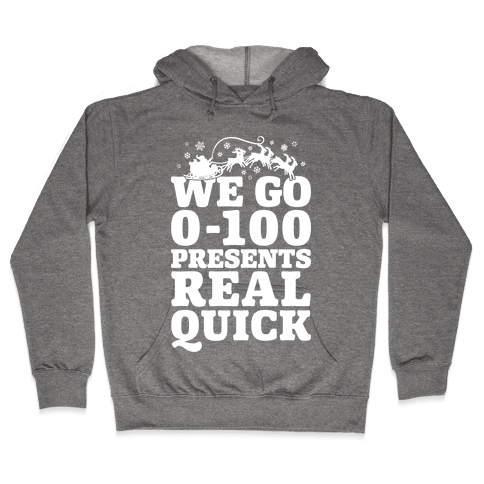 We Go Zero To A Hundred Presents Real Quick Hooded Sweatshirt