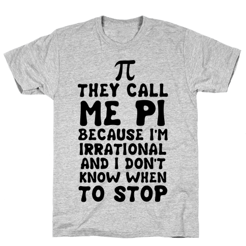 They Call me Pi Mens T-Shirt