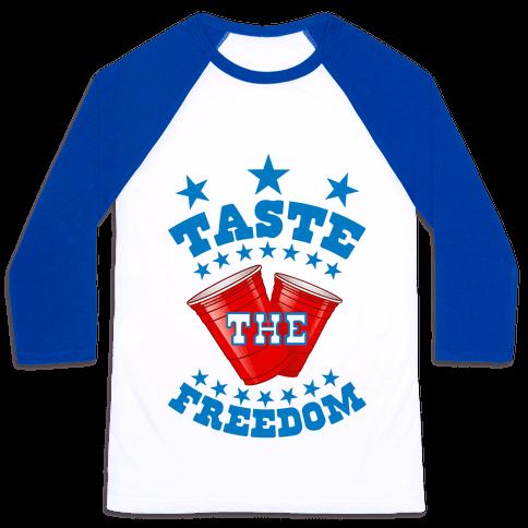 Taste the FREEDOM Baseball Tee