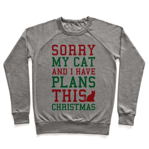 Sorry I Have Plans With My Cat This Christmas Pullover