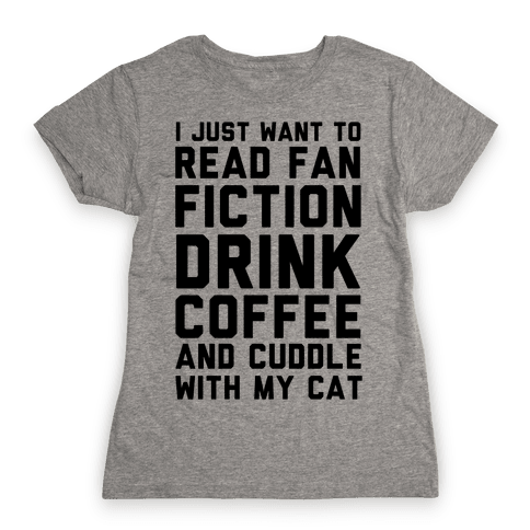 I Just Want To Watch Netflix, Drink Coffee And Cuddle With My Cat Womens T-Shirt