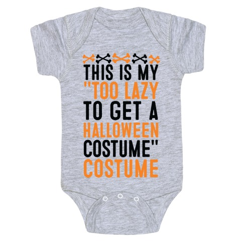 """This Is My """"Too Lazy To Get A Halloween Costume"""" Costume Baby Onesy"""