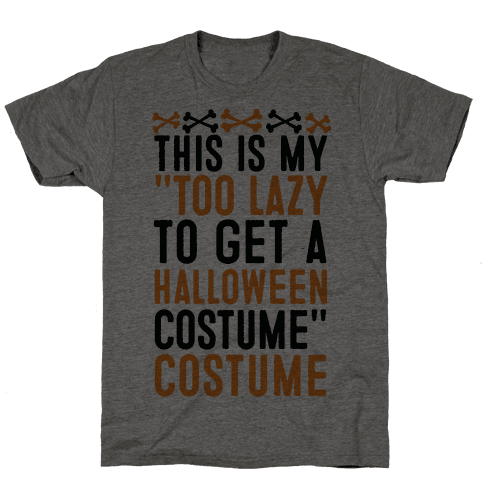 "This Is My ""Too Lazy To Get A Halloween Costume"" Costume Mens T-Shirt"