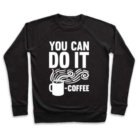 You Can Do It - Coffee Pullover