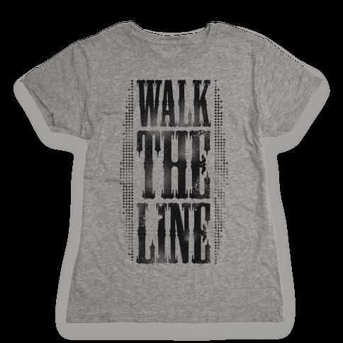 Walk The Line (Tank) Womens T-Shirt