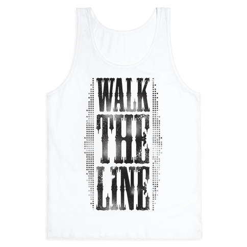 Walk The Line (Tank) Tank Top