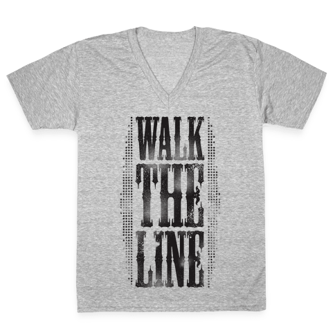 Walk The Line (Tank) V-Neck Tee Shirt