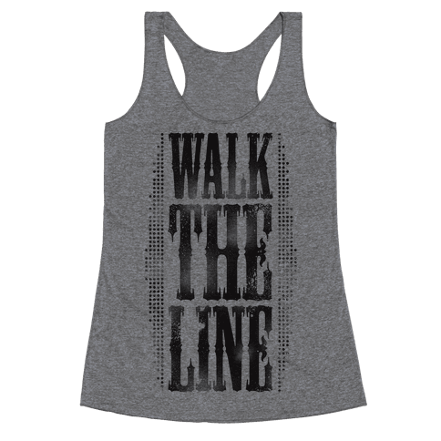 Walk The Line (Tank) Racerback Tank Top