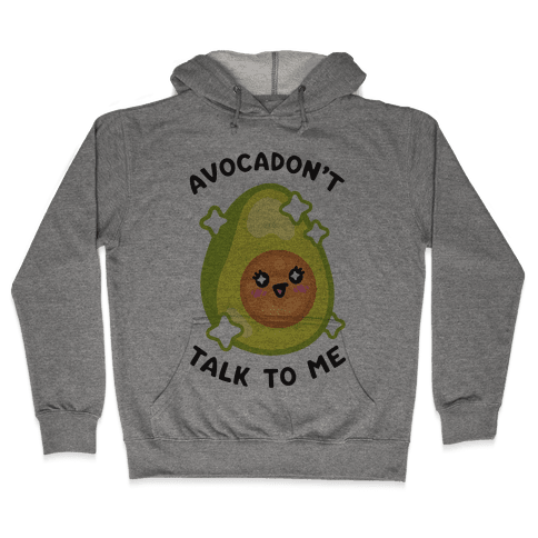 Avocadon't Talk To Me Hooded Sweatshirt