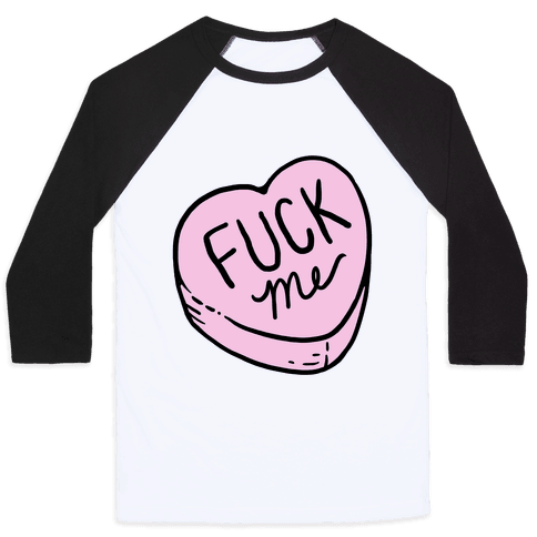 F*** Me Candy Heart Baseball Tee