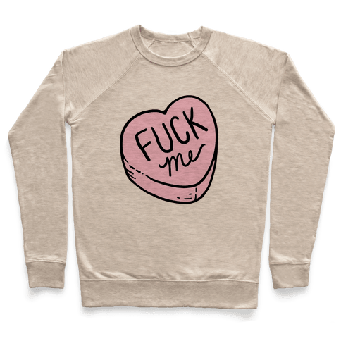 F*** Me Candy Heart Pullover