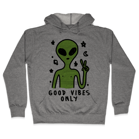 Good Vibes Only Alien Hooded Sweatshirt