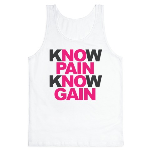 Know Pain Know Gain Tank Top