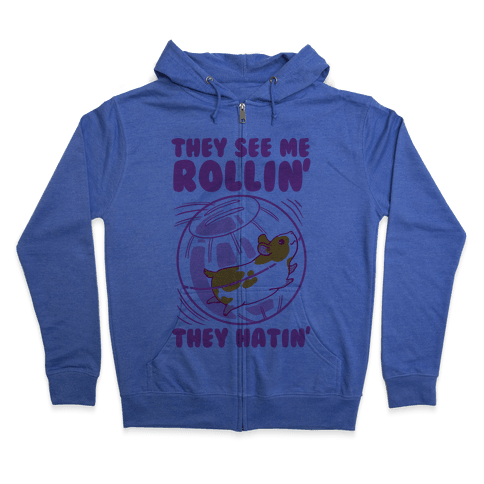 They See Me Rollin' They Hatin Zip Hoodie
