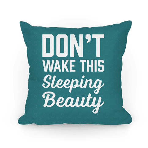 Don't Wake This Sleeping Beauty Pillow