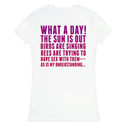 What a Day Womens T-Shirt