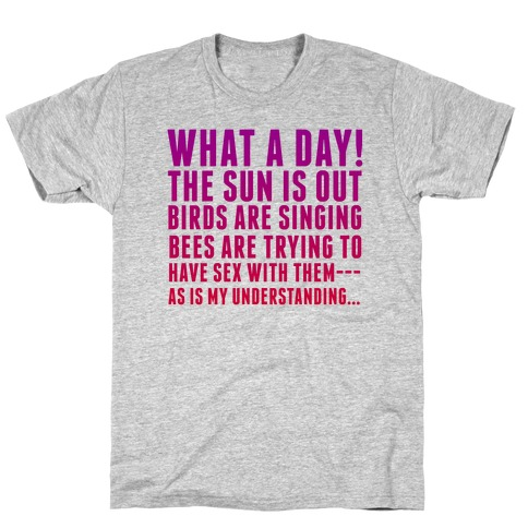 What a Day T-Shirt
