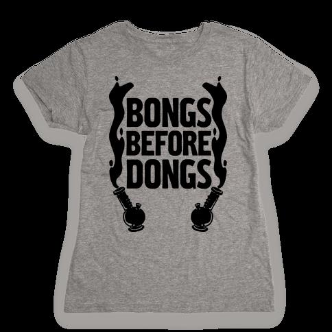 Bongs Before Dongs Womens T-Shirt