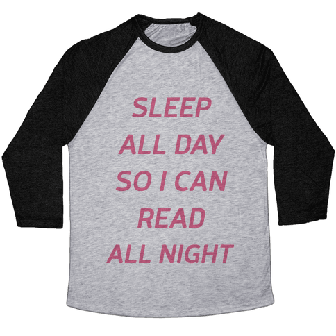Sleep All Day So I Can Read All Night Baseball Tee