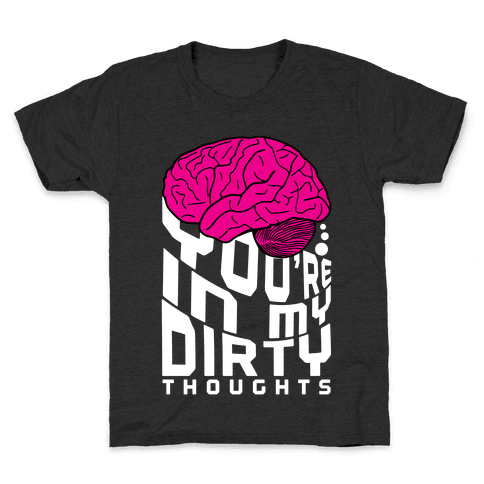 Dirty Thoughts Kids T-Shirt