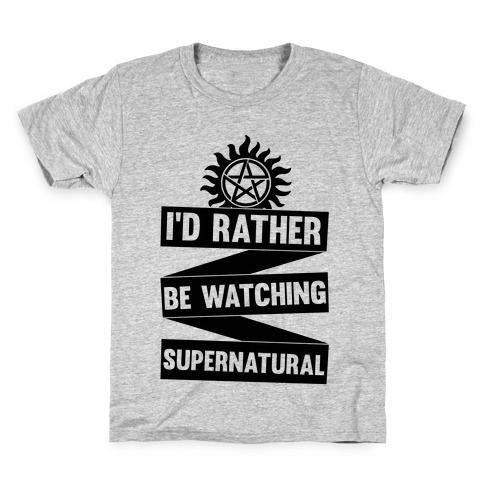 I'd Rather Be Watching Supernatural Kids T-Shirt
