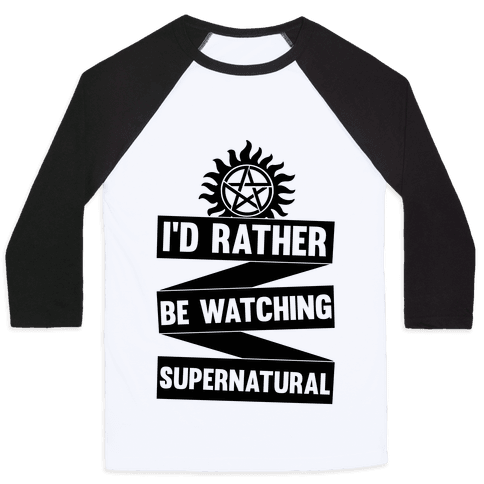 I'd Rather Be Watching Supernatural Baseball Tee