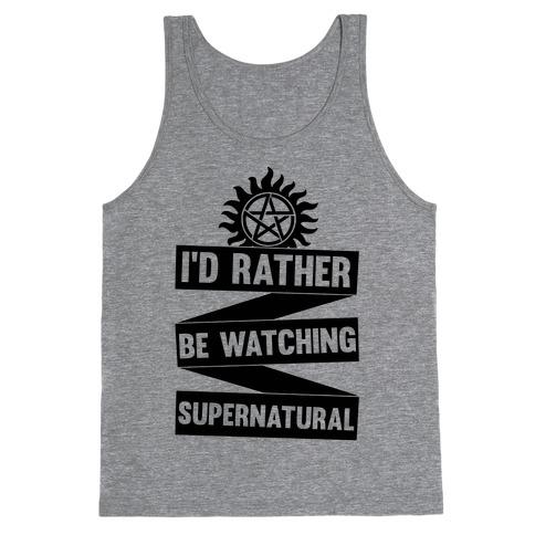 I'd Rather Be Watching Supernatural Tank Top