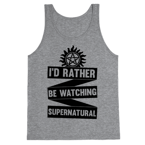 I'd Rather Be Watching Supernatural Tank Top