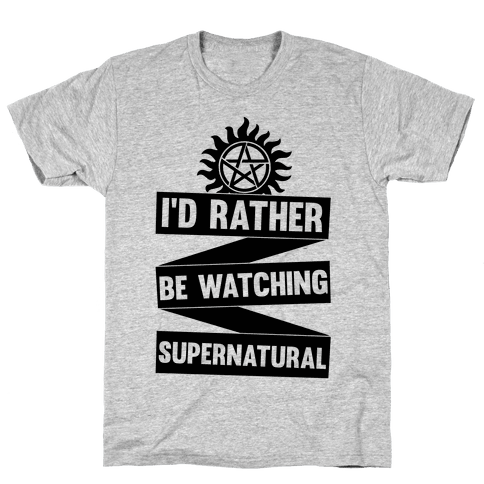 I'd Rather Be Watching Supernatural Mens T-Shirt